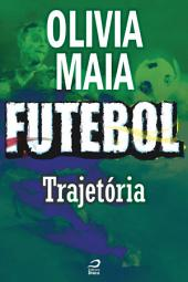Futebol - Trajetória