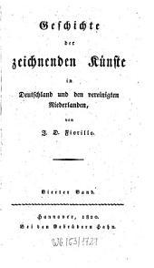 Geschichte der zeichnenden Künste in Deutschland und den vereinigten Niederlanden: Band 4