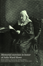 Memorial exercises in honor of Julia Ward Howe: held in Symphony hall, Boston, on Sunday evening, January 8, 1911, at 8 o'clock