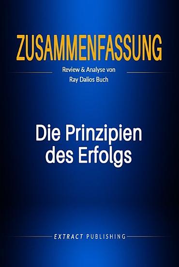 Zusammenfassung  Die Prinzipien des Erfolgs  Review   Analyse von Ray Dalios Buch PDF