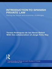 Introduction to Spanish Private Law: Facing the Social and Economic Challenges