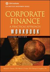 Corporate Finance Workbook: A Practical Approach, Edition 2
