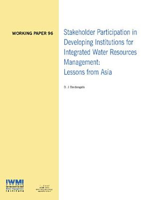 Stakeholder Participation in Developing Institutions for Integrated Water Resources Management  Lessons from Asia PDF