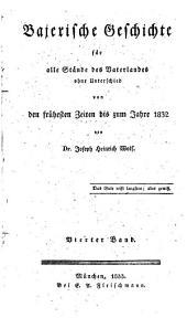 Bajerische Geschichte: für alle Stände des Vaterlandes ohne Unterschied : von den frühesten Zeiten bis zum Jahre 1832. Bajerns Glanz und Bajerns Ruhm unter seinen ersten Königen