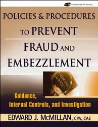 Policies And Procedures To Prevent Fraud And Embezzlement Book PDF