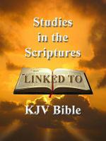Studies in the Scriptures (All 6 Volumes), Tabernacle Shadows - linked to KJV Bible