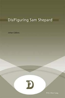 Dis figuring Sam Shepard PDF