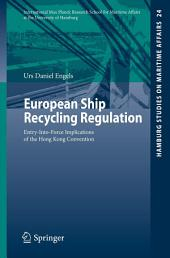 European Ship Recycling Regulation: Entry-Into-Force Implications of the Hong Kong Convention
