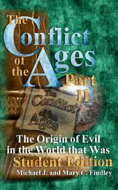 The Conflict of the Ages Student II: The Origin of Evil in the World that Was: The Conflict of the Ages Student Edition