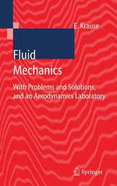 Fluid Mechanics: With Problems and Solutions, and an Aerodynamics Laboratory