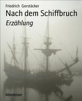 Nach dem Schiffbruch: Erzählung
