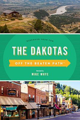 The Dakotas Off the Beaten Path