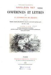 Conférences et lettres de P. Savorgnan de Brazza sur ses trois explorations dans l'ouest africain de 1875 à 1886