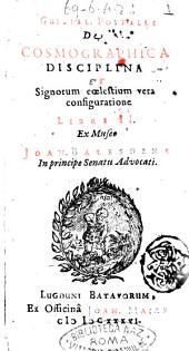 Guillel. Postelli De cosmographica disciplina et Signorum cslestium vera configuratione libri 2. Ex museo Joan. Balesdens in principe senatu advocati