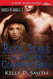 Rock Stars Aren't for Country Girls [Hooch in Hades 3]