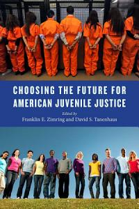 Choosing the Future for American Juvenile Justice PDF
