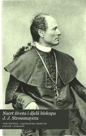 Nacrt života i djelâ biskupa J. J. Strossmayera