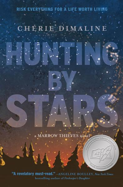 Download Hunting by Stars  A Marrow Thieves Novel  Book