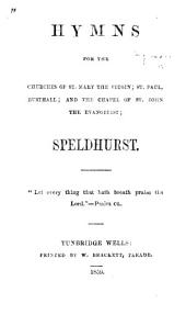 Hymns for the Churches of St. Mary the Virgin; St. Paul, Rusthall; and th Chapel of St. John the Evangelist; Speldhurst