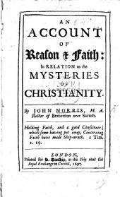 An Account of Reason & Faith: In Relation to the Mysteries of Christianity