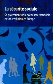 La sécurité sociale: sa protection sur la scène internationale et son évolution en Europe