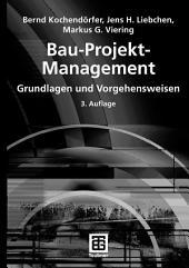 Bau-Projekt-Management: Grundlagen und Vorgehensweisen, Ausgabe 3