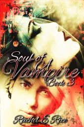 Soul of A Vampire (A Vampire New Adult Witches, Werewolves, New Adult Romance Book 3: young adult vampire witches werewolves romance