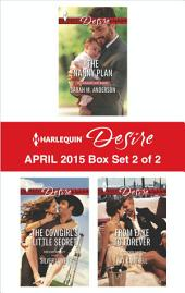 Harlequin Desire April 2015 - Box Set 2 of 2: The Nanny Plan\The Cowgirl's Little Secret\From Fake to Forever