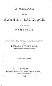 A Handbook of the Swahili Language, as Spoken at Zanzibar