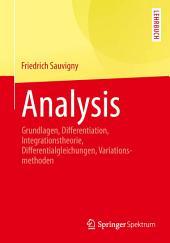 Analysis: Grundlagen, Differentiation, Integrationstheorie, Differentialgleichungen, Variationsmethoden