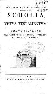 Scholia in Vetus Testamentum: tomus secundus, comtiens leviticum, numeros et deuteronomium