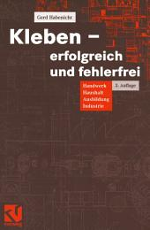Kleben - erfolgreich und fehlerfrei: Handwerk, Haushalt, Ausbildung, Industrie, Ausgabe 3