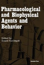 Pharmacological and Biophysical Agents and Behavior