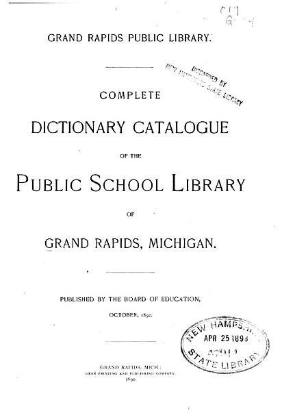 Download Complete Dictionary Catalogue of the Public School Library of Grand Rapids  Michigan Book