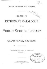 Complete Dictionary Catalogue of the Public School Library of Grand Rapids  Michigan PDF