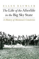 The Life of the Afterlife in the Big Sky State
