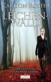 Leichenwald - Der Zweite Fall der Marie Liebsam