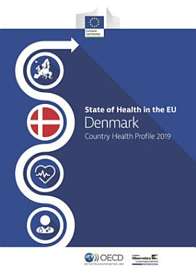 State of Health in the EU Denmark  Country Health Profile 2019 PDF