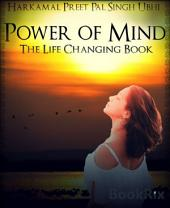 The Power of Mind: The Life Changing Book