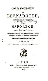 Correspondance de Bernadotte avec Napoleon depuis 1810 jusqu'en 1814