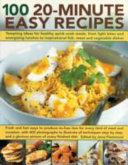 100 20-Minute Easy Recipes