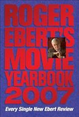 Roger Ebert's Movie Yearbook 2007