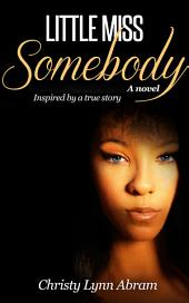 Little Miss Somebody: A Novel