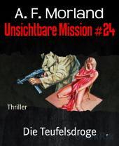 Unsichtbare Mission #24: Die Teufelsdroge