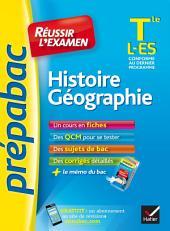 Histoire-Géographie Tle L, ES - Prépabac Réussir l'examen: fiches de cours et sujets de bac corrigés (terminale ES, L)