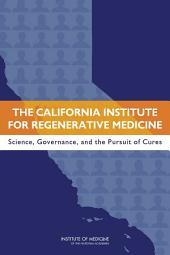 The California Institute for Regenerative Medicine: Science, Governance, and the Pursuit of Cures