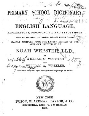 A Primary School Dictionary Of The English Language Explanatory Pronouncing And Synonymous With An Appendix Containing Various Useful Tables Clas