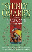 Sydney Omarr s Day By Day Astrological Guide for the Year 2010  Pisces PDF