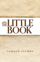 "The Little Book: The truth about the prophecy in Revelation of the ""little book"""