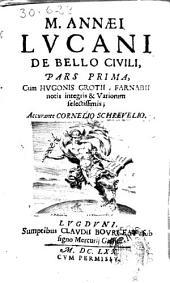 M. Annaei Lucani De Bello Civili: pars prima